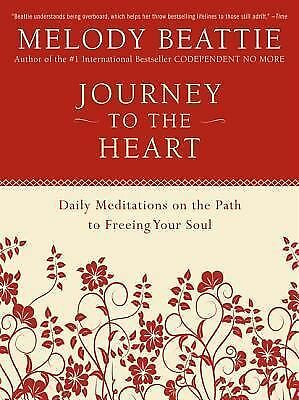 Journey to the Heart: Daily Meditations on the Path to Freeing Your Soul - Melod