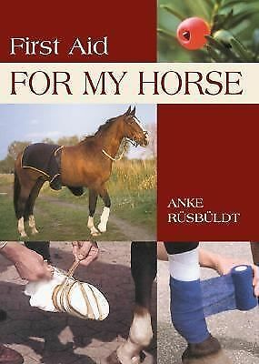 First Aid for My Horse by Rusbuldt, Anke