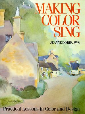 Making Color Sing: Practical Lessons in Color and Design, Dobie, Jeanne, Good Bo