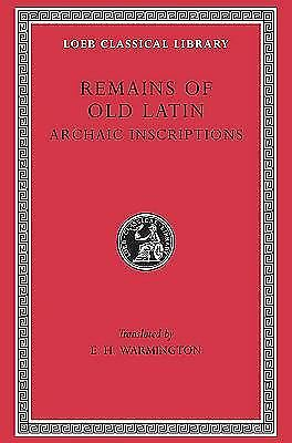 Remains of Old Latin, Volume IV, Archaic Inscriptions (Loeb Classical Library No