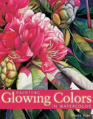 Painting Glowing Colors in Watercolor by Soto, Penny
