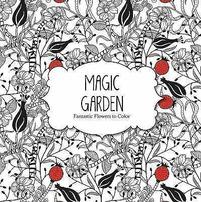 Magic Garden: Fantastic Flowers Coloring Book for Adults (Color Magic) -  - New