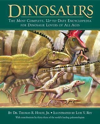 Dinosaurs: The Most Complete, Up-to-Date Encyclopedia for Dinosaur Lovers of All