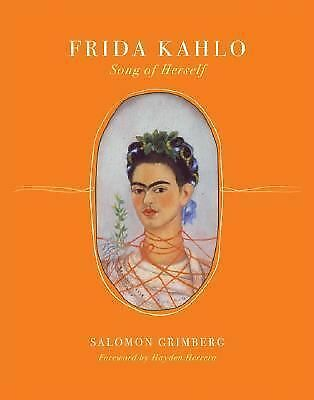 Frida Kahlo: Song of Herself, Salomon Grimberg, Very Good Book