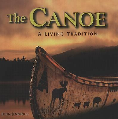 The Canoe: A Living Tradition -  - Good Condition