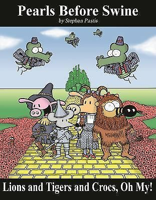 Lions and Tigers and Crocs, Oh My!: A Pearls Before Swine Treasury, Pastis, Step