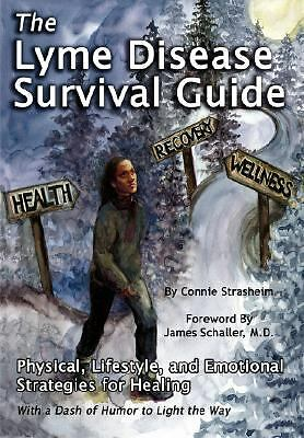 The Lyme Disease Survival Guide: Physical, Lifestyle, and Emotional Strategies f