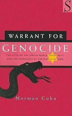 Warrant for Genocide: The Myth of the Jewish World Conspiracy and the Protocols