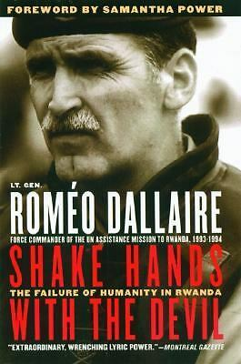 Shake Hands with the Devil: The Failure of Humanity in Rwanda, Roméo Dallaire, S