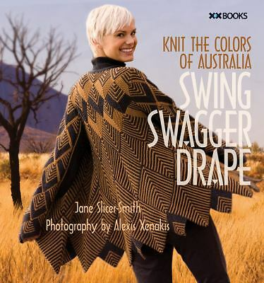 Swing, Swagger, Drape: Knit the Colors of Australia, Slicer-Smith, Jane, Good Bo