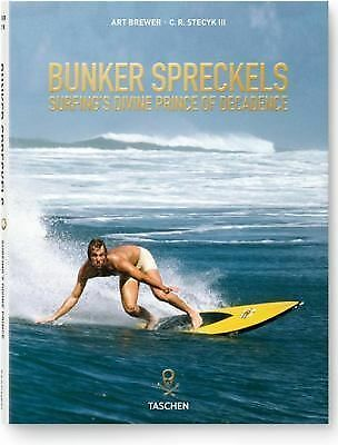 Bunker Spreckels: Surfing's Divine Prince of Decadence - Stecyk, C.R. - Good Con