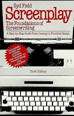 Screenplay: The Foundations of Screenwriting; A step-by-step guide from concept