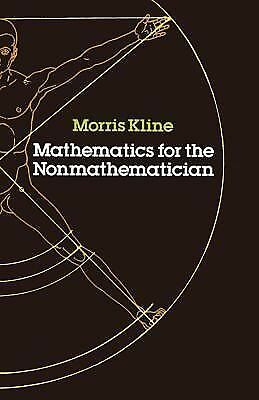 Mathematics for the Nonmathematician (Dover Books on Mathematics) - Kline, Morri