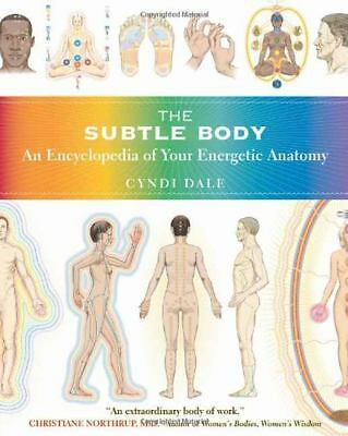 The Subtle Body: An Encyclopedia of Your Energetic Anatomy, Cyndi Dale, Acceptab