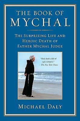 The Book of Mychal : The Surprising Life and Heroic Death of Father Mychal...
