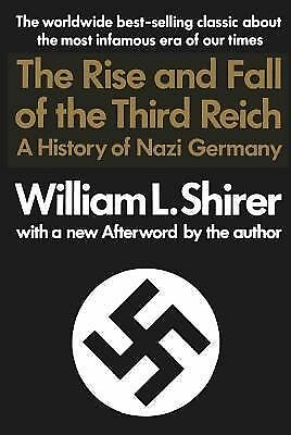 The Rise and Fall of the Third Reich: A History of Nazi Germany - William L. Shi