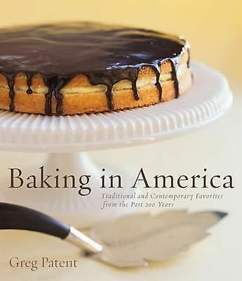 Baking in America: Traditional and Contemporary Favorites from the Past 200 Year