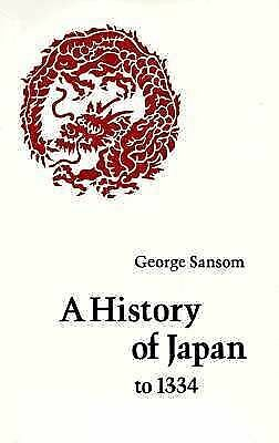 A History of Japan to 1334 - George Sansom - Good Condition