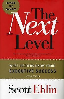 The Next Level: What Insiders Know About Executive Success, 2nd Edition - Scott