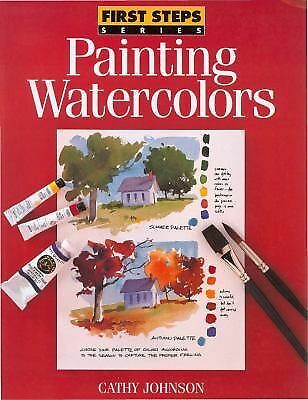 First Steps Painting Watercolors (First Step Series), Cathy Johnson, Good Book