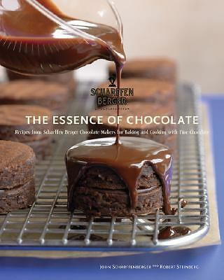 Essence of Chocolate: Recipes for Baking and Cooking with Fine Chocolate, John S