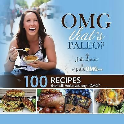 OMG. That's Paleo?, Bauer, Juli, Acceptable Book