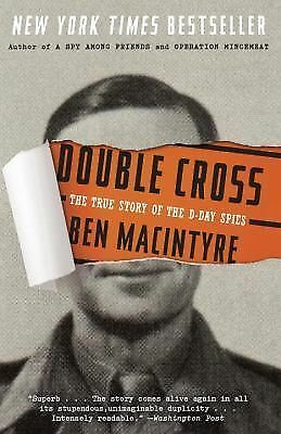 Double Cross: The True Story of the D-Day Spies - Macintyre, Ben - Acceptable Co