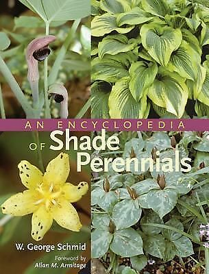 An Encyclopedia of Shade Perennials - W. George Schmid - Good Condition
