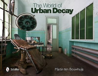The World of Urban Decay - Martin Ten Bouwhuijs - Good Condition