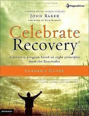 Celebrate Recovery Updated Leader's Guide: A Recovery Program Based on Eight Pri