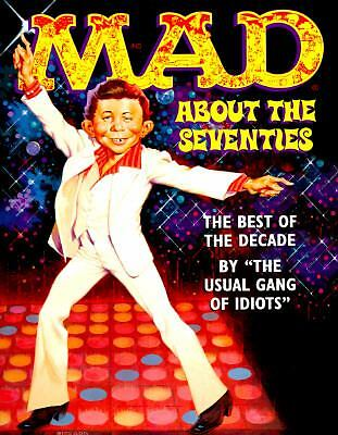 Mad About the Seventies: The Best of the Decade - The Usual Gang of Idiots, MAD
