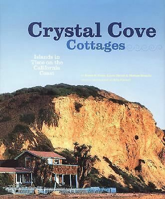 Crystal Cove Cottages: Islands in Time on the California Coast, John Connell, Me
