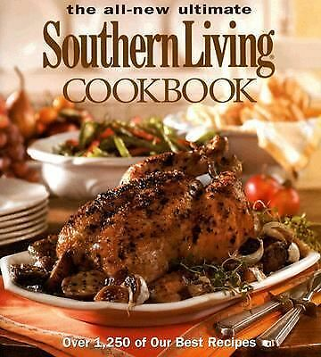 The All New Ultimate Southern Living Cookbook (Southern Living (Hardcover Oxmoor