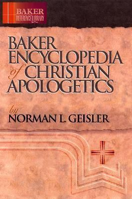 Baker Encyclopedia of Christian Apologetics (Baker Reference Library), Geisler,