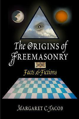 The Origins of Freemasonry: Facts and Fictions, Jacob, Margaret C., Good Book