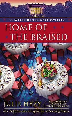 Home of the Braised (A White House Chef Mystery), Hyzy, Julie, Good Book