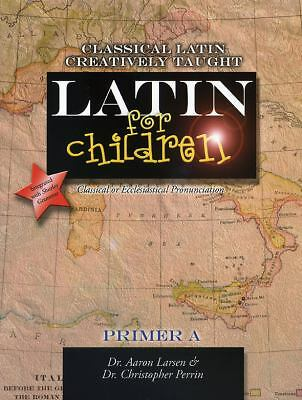 Latin for Children, Primer A (Latin For Childred) by Aaron Larsen, Christopher