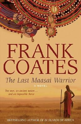 The Last Maasai Warrior by Frank Coates - African Adventure - Like New