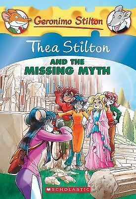 Thea Stilton #20: Thea Stilton and the Missing Myth: A Geronimo Stilton Adventu