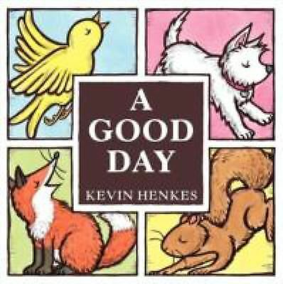 A Good Day Board Book by Henkes, Kevin