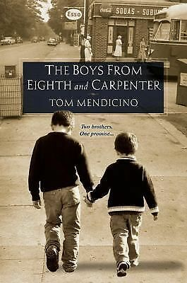 The Boys from Eighth and Carpenter - Mendicino, Tom - Very Good Condition