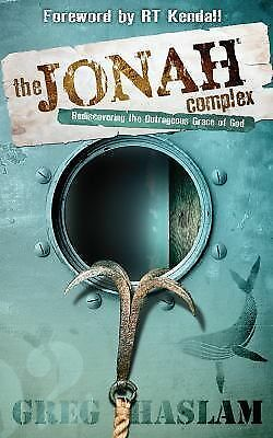 The Jonah Complex: Rediscovering the Outrageous Grace of God, Haslam, Greg, Exce
