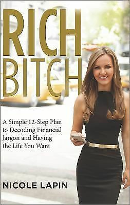 Rich Bitch: A Simple 12-Step Plan for Getting Your Financial Life Together...Fin