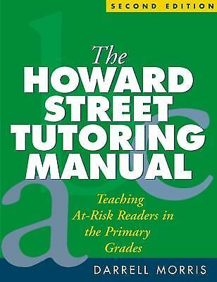 The Howard Street Tutoring Manual, Second Edition: Teaching At-Risk Readers in t
