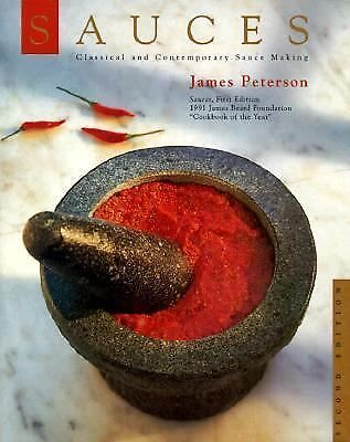 Sauces: Classical and Contemporary Sauce Making, James Peterson, Good Book