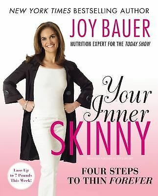 Your Inner Skinny : Four Steps to Thin Forever by Joy Bauer (2009, Paperback)