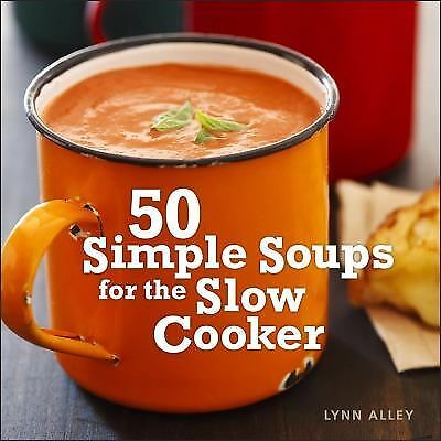 50 Simple Soups for the Slow Cooker by Alley, Lynn