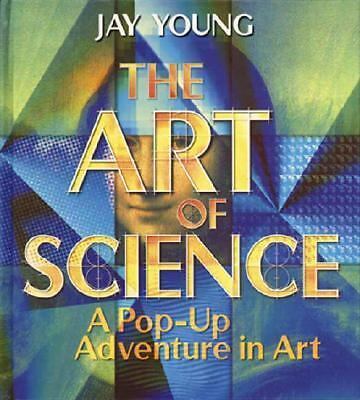 The Art of Science: A Pop-Up Adventure in Art by Young, Jay