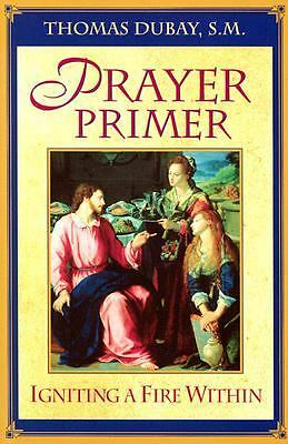Prayer Primer : Igniting a Fire Within by DuBay, Thomas