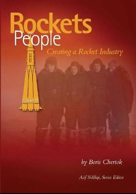 Rockets and People, V. 2: Creating a Rocket Industry (NASA History) - Chertok, B